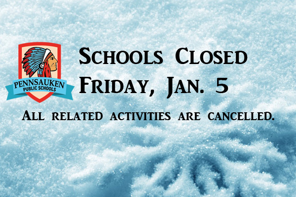 Pennsauken Public Schools Closed Friday January 5